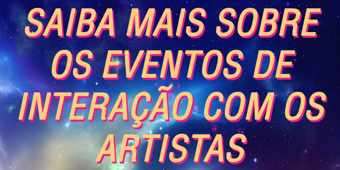 Saiba mais sobre eventos de interação com artistas