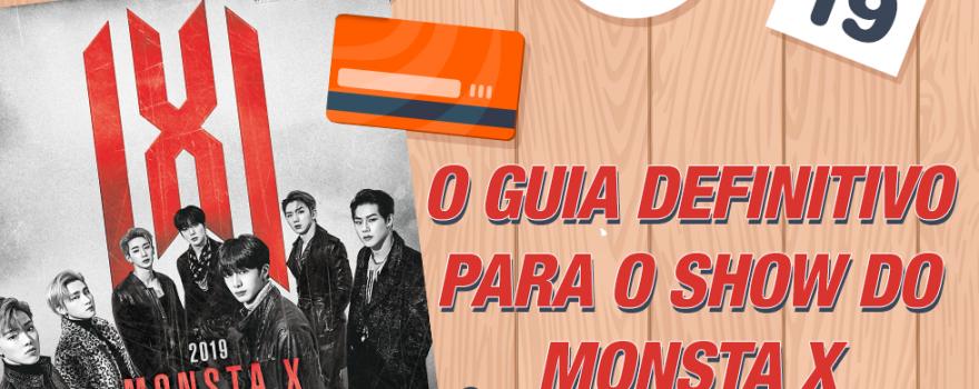 O GUIA DEFINITIVO PARA O SHOW DO MONSTA X!!