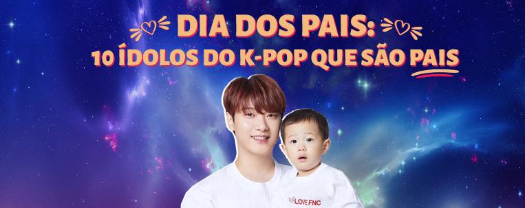 Dia dos pais: 10 ídolos do k-pop que são pais