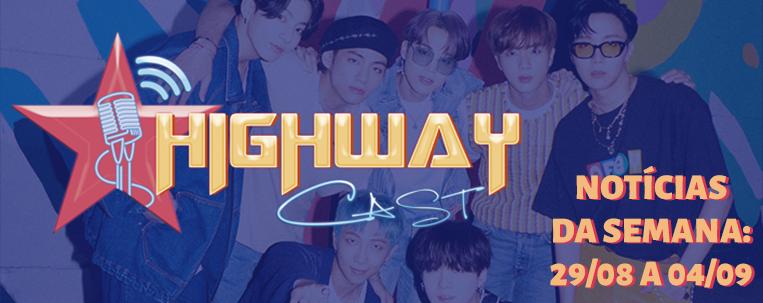 Highway Cast: ouça nosso podcast com as principais notícias do k-pop da semana (29/08 a 04/09)