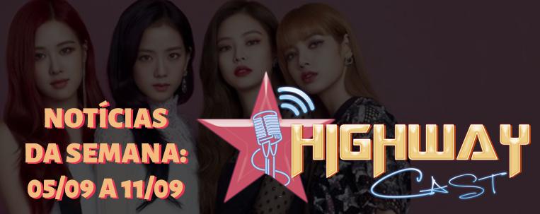 Highway Cast: ouça nosso podcast com as principais notícias do k-pop da semana (05/09 a 11/09)