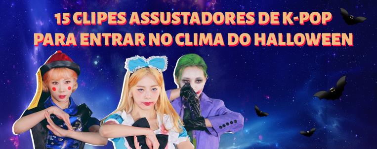 15 clipes assustadores de k-pop para entrar no clima do Halloween
