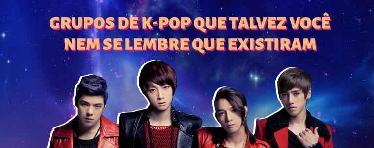 Grupos de k-pop que talvez você nem se lembre que existiram