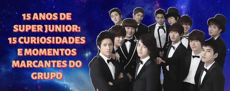 15 anos de Super Junior: 15 curiosidades e momentos marcantes do grupo